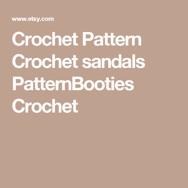Crochet Pattern Crochet sandals PatternBooties Crochet