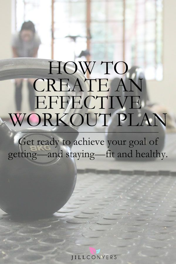 How To Create an Effective Workout Plan - Jill Conyers #workoutplan