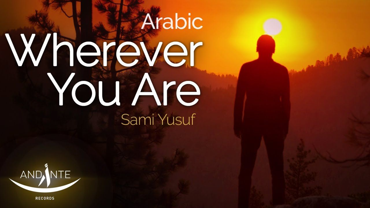 Sami Yusuf Wherever You Are Acoustic Arabic With Images