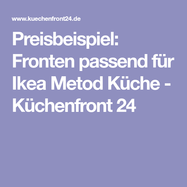 Küchenfront24 preisbeispiel fronten passend für ikea metod küche küchenfront 24