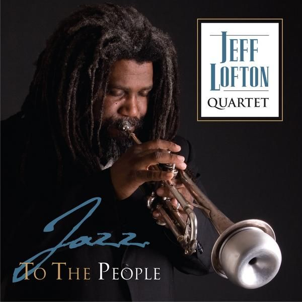 Jeff Quartet Lofton - Jazz To The People