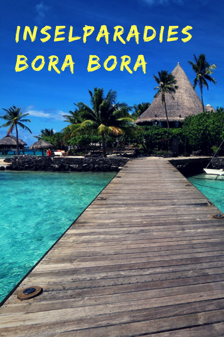 Bora Bora Franzosisch Polynesien Blog Reiseberichte Reisen Bora Bora Reisebericht