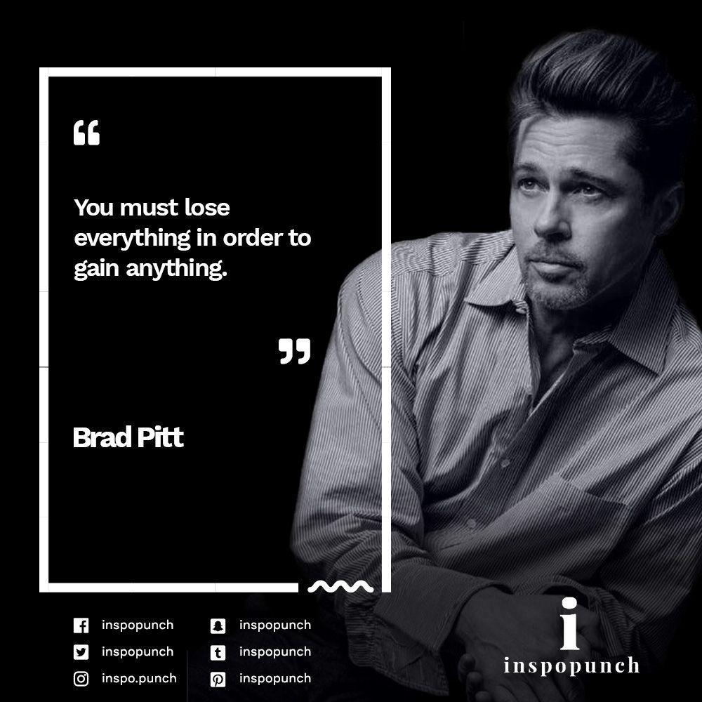Bradpitt Motivation Inspiration Lifequotes Inspirationalquotes Celebrity Sayin Best Business Quotes Inspirational Quotes Motivation Inspirational Quotes