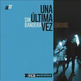"""Sin Bandera - Primera Fila Acustico """"Una Ultima Vez: Encore"""""""