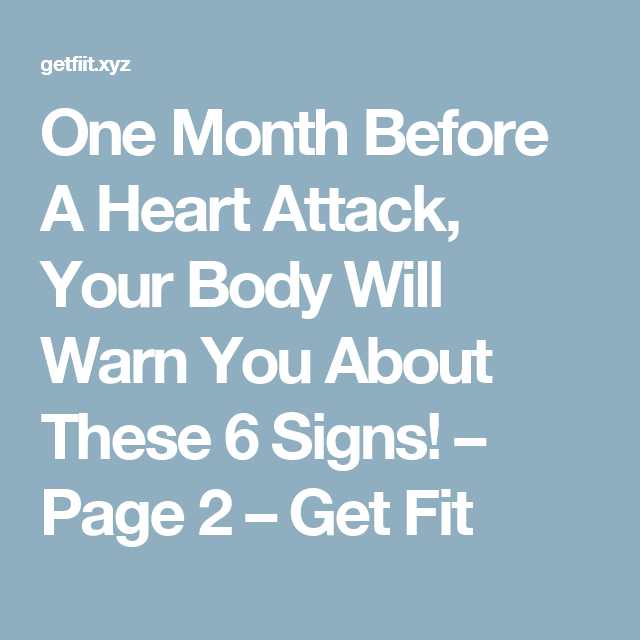 One Month Before A Heart Attack, Your Body Will Warn You About These 6 Signs! – Page 2 – Get Fit