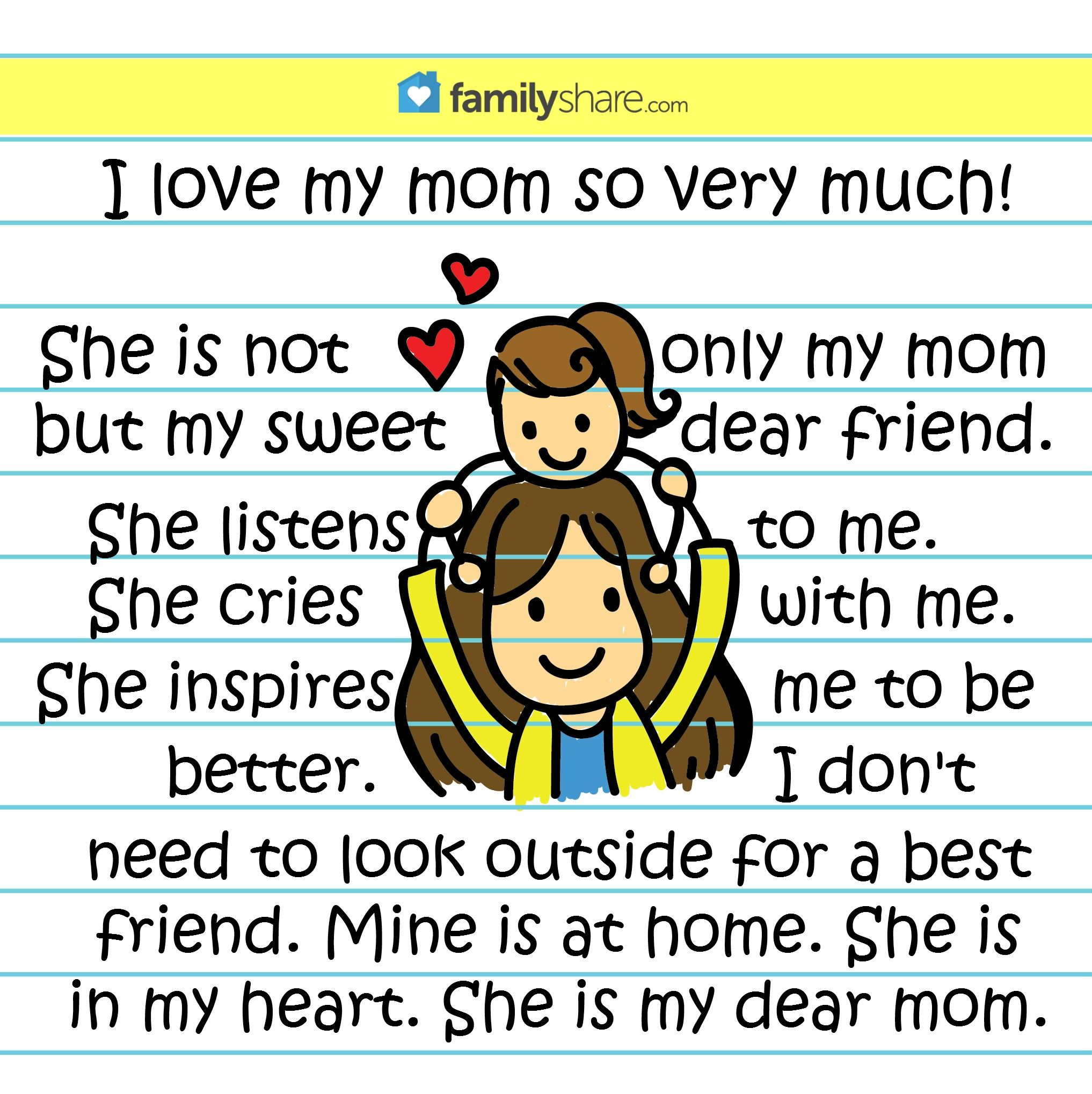 I Love My Mom So Very Much She In Not Only My Mom But My Sweet Dear Friend She List Happy Mother Day Quotes Happy Mothers Day Poem Happy Mothers Day