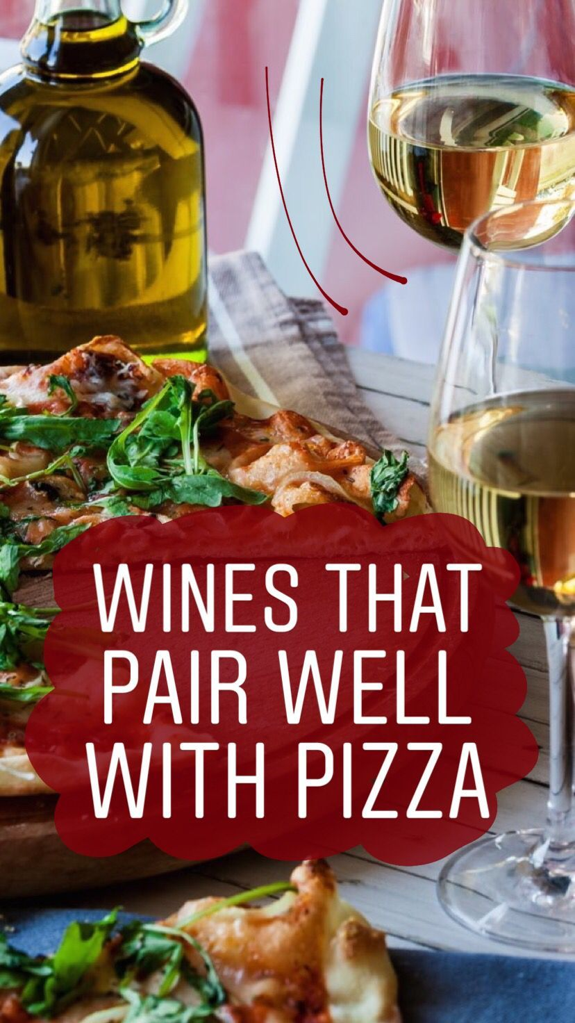 Which Wines To Drink With 8 Different Types Of Pizza Types Of Pizza Wine And Pizza Wine Food Pairing