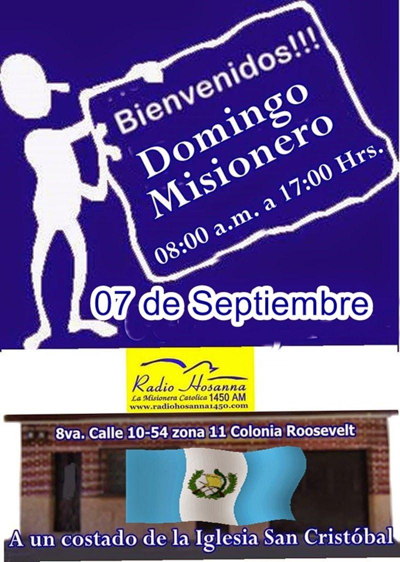 Radio Hosanna 1450 AM.  La Misionera.: Domingo Misionero 07 de Septiembre del 2,014