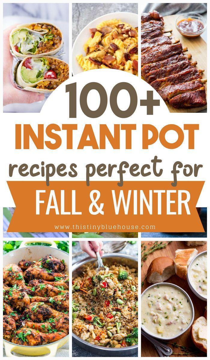 100+ Best Easy Instant Pot Meals Perfect For Fall #instantpotrecipes