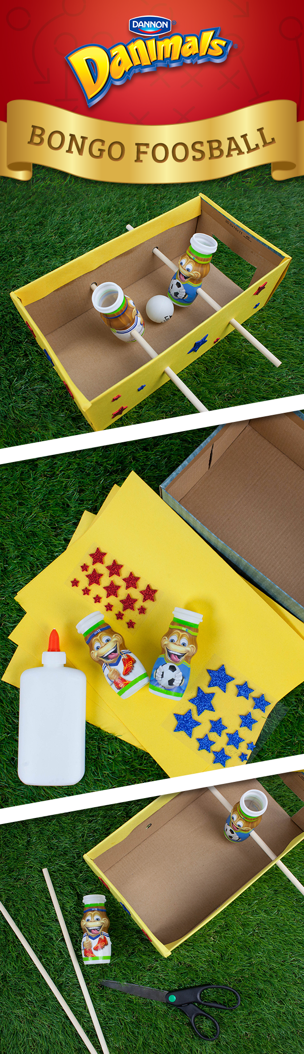To make Bongo Foosball you'll need: a shoebox, 2 wooden dowels, 2 empty, clean Danimals® bottles, paper, stickers, glue, scissors and a ping-pong ball. Only adults should cut with scissors. 1) Cut goals on each end of the shoebox. 2) Decorate the shoebox. 3) Very carefully, cut holes on either side of each Danimals® bottle and shoebox. 4) Push dowel through box, through bottle, and then out the other side of the box. To play: Kids use the dowels to move their bottle and try to score a goal!