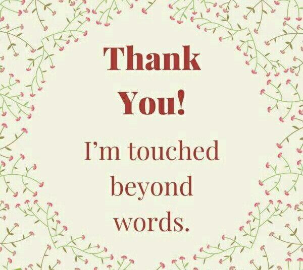 Thank You I M Touched Beyond Words Thank You Quotes For
