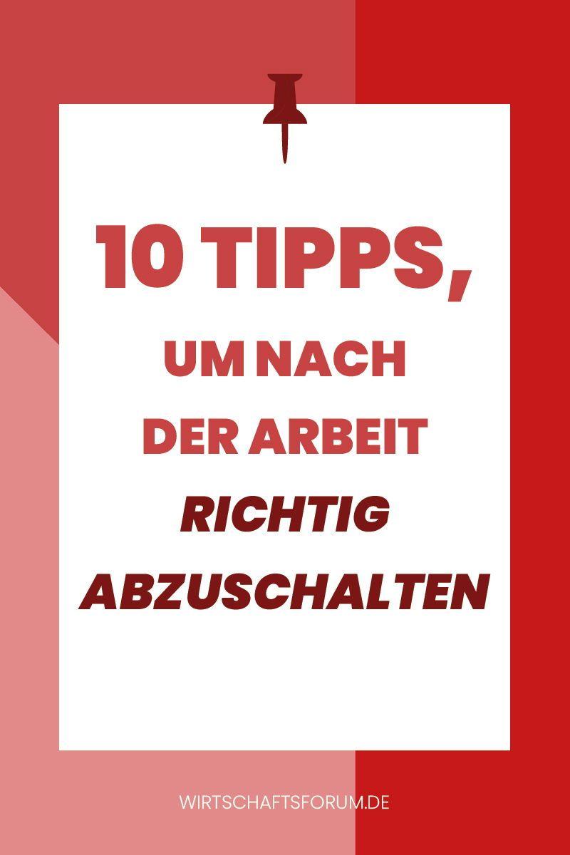 Endlich Feierabend 10 Tipps Um Nach Der Arbeit Richtig Abzuschalten Abschalten Tipps Tipps Und Tricks