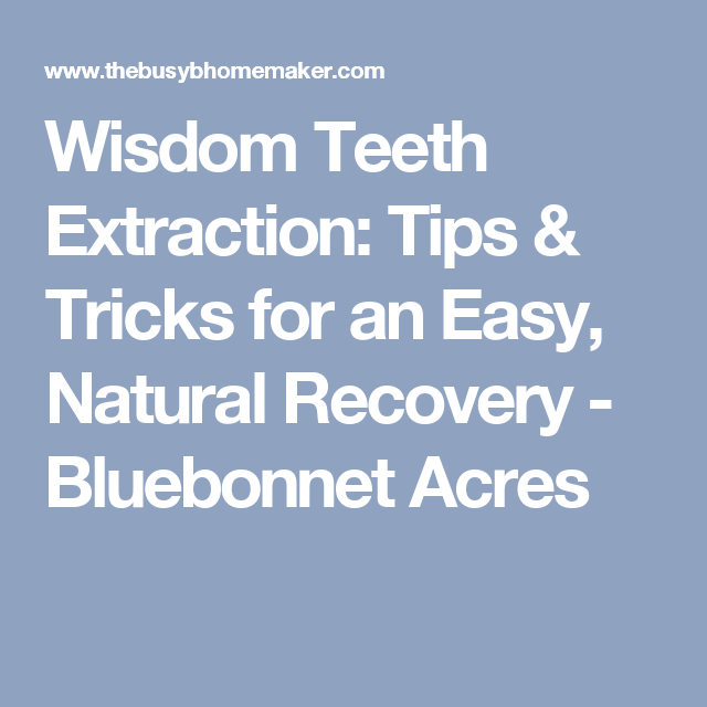 Wisdom Teeth Extraction: Tips & Tricks For An Easy