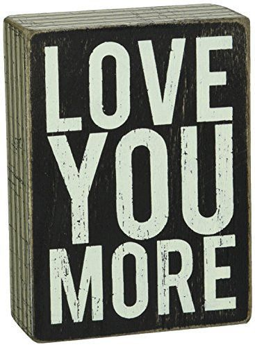 Primitives by Kathy Box Sign 4 by 5.5-Inch Love You More