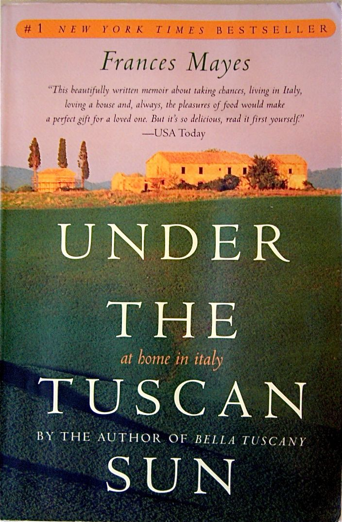 Under The Tuscan Sun By Frances Mayes Pretty Adorable And Well It