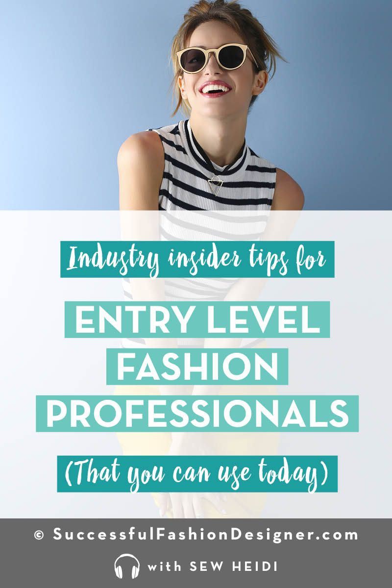 How To Break Into The Fashion Industry With No Experience Career In Fashion Designing Fashion Design Jobs Industrial Style