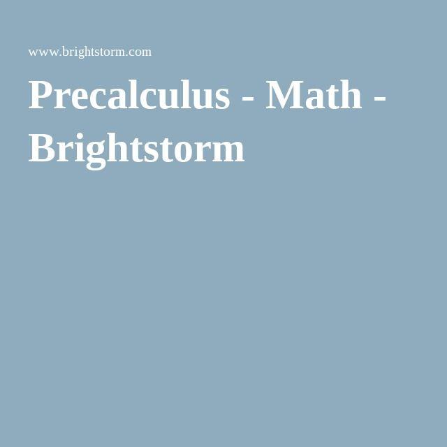 Precalculus - Math - Brightstorm | PreCalculus | Pinterest ...