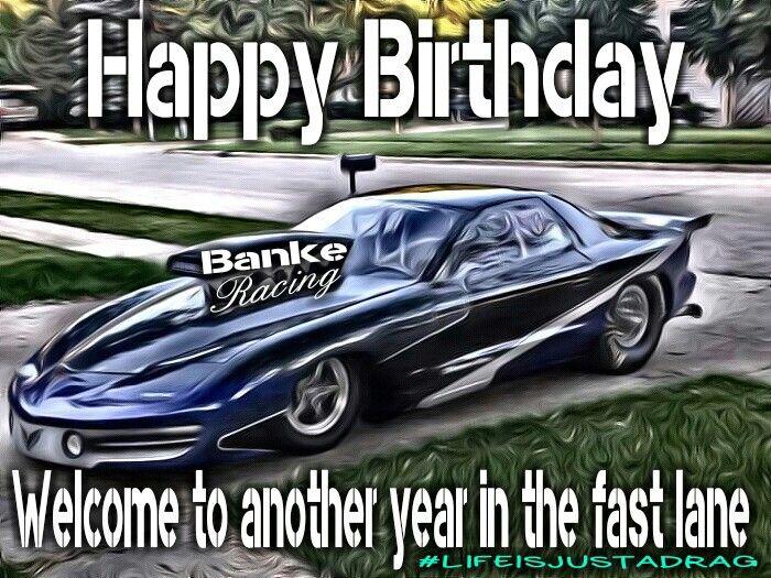 a7edb04bf65d5b39717e8b3fb9c71ac5 happy birthday race car pro mod happy birthday memes pics