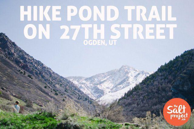 Pond Trail 27th Street Ogden Adventurin' The Salt