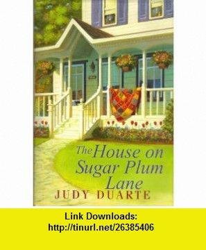 The House on Sugar Plum Lake (9781616640057) Judy Duarte , ISBN-10: 1616640057  , ISBN-13: 978-1616640057 ,  , tutorials , pdf , ebook , torrent , downloads , rapidshare , filesonic , hotfile , megaupload , fileserve