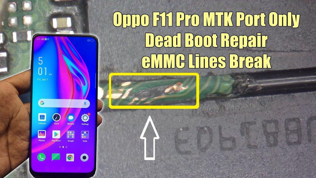 Oppo F11 Pro Dead Boot Repair Mtk Port Only Emmc Lines Break Repair Broken Youtube Port