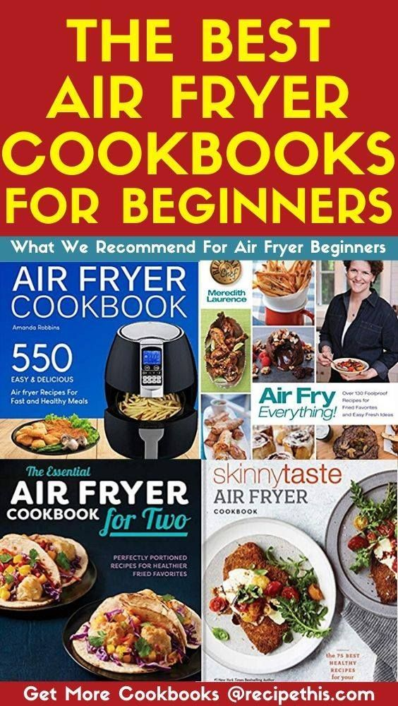 Best Air Fryer Cookbooks For Beginners Recipe This in