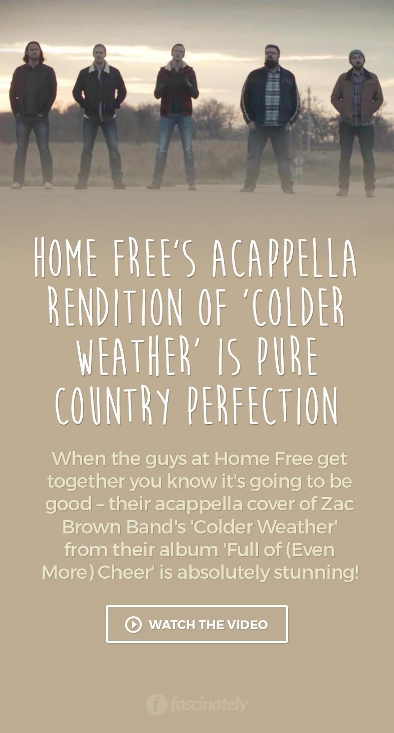 Home Free\'s Acappella Rendition of \'Colder Weather\' is Pure Country ...