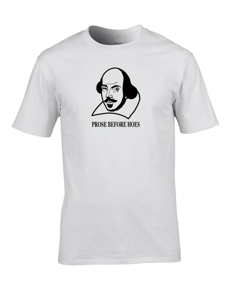 dcfc6b9c cool PROSE BEFORE HOES- shakespeare 'The Bard' funny Men's T-Shirt ...