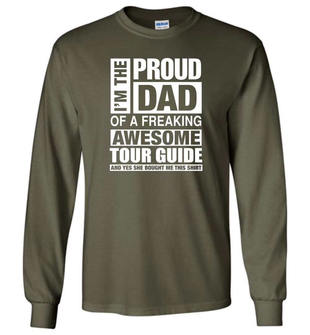 TOUR GUIDE Dad Shirt Proud Dad Of Awesome and She Bought Me This - Long Sleeve T-Shirt
