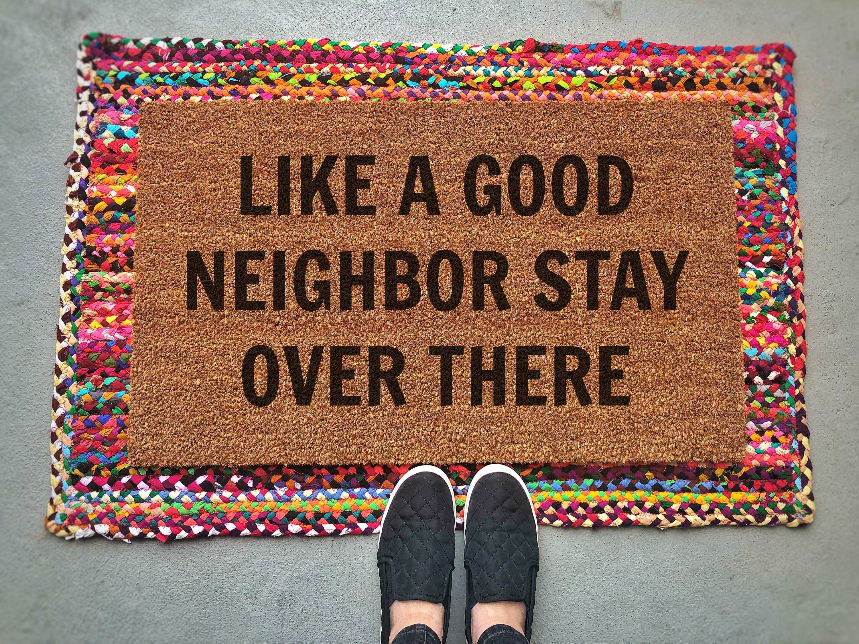 Like A Good Neighbor Doormat Door Mat Funny Doormats Door Mat Diy