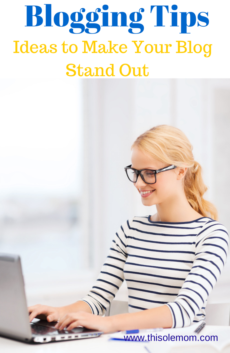 Blogging Tips Ideas to Make Your Blog Stand Out