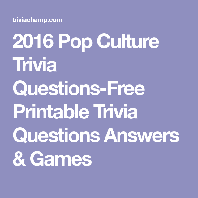 graphic relating to Printable Trivia Question and Answers called 2016 Pop Tradition Trivia Issues-Cost-free Printable Trivia