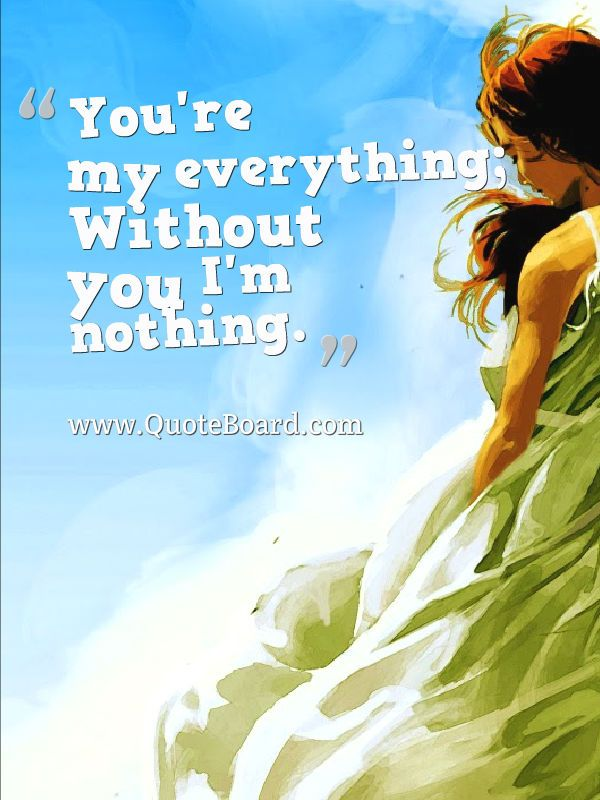 I Am Nothing Without You My Love Quotes | Love Quotes Everyday