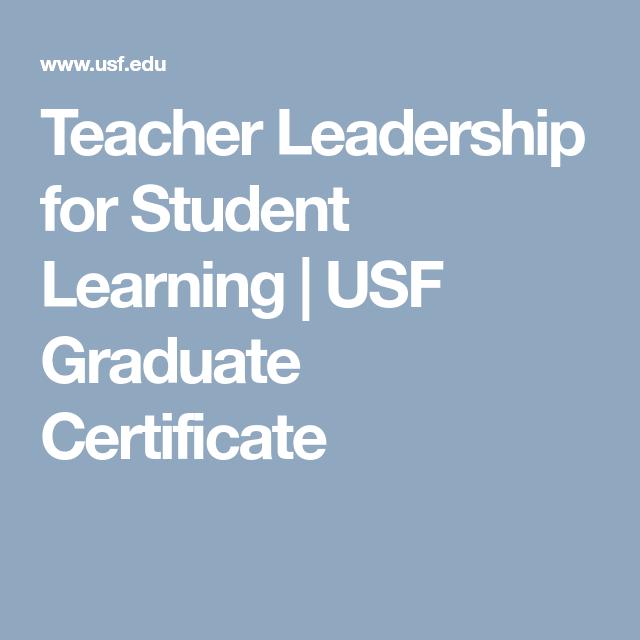 Teacher Leadership for Student Learning   USF Graduate Certificate ...