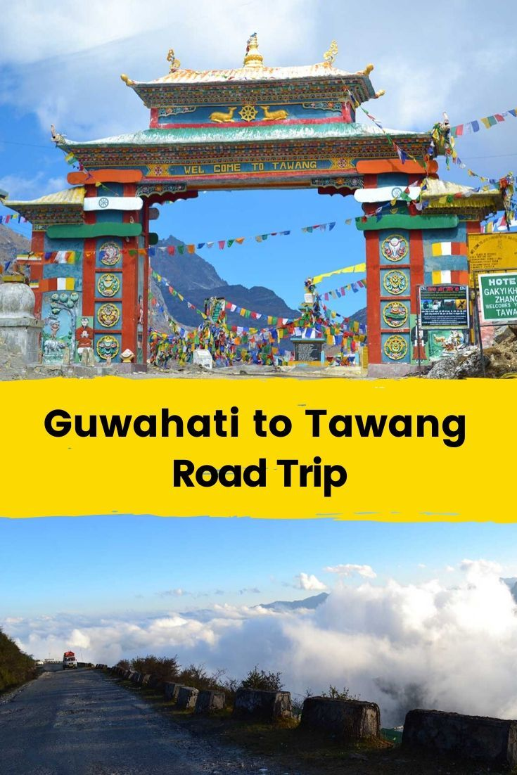 Guwahati to Tawang Road Trip Information, Guide & Map in