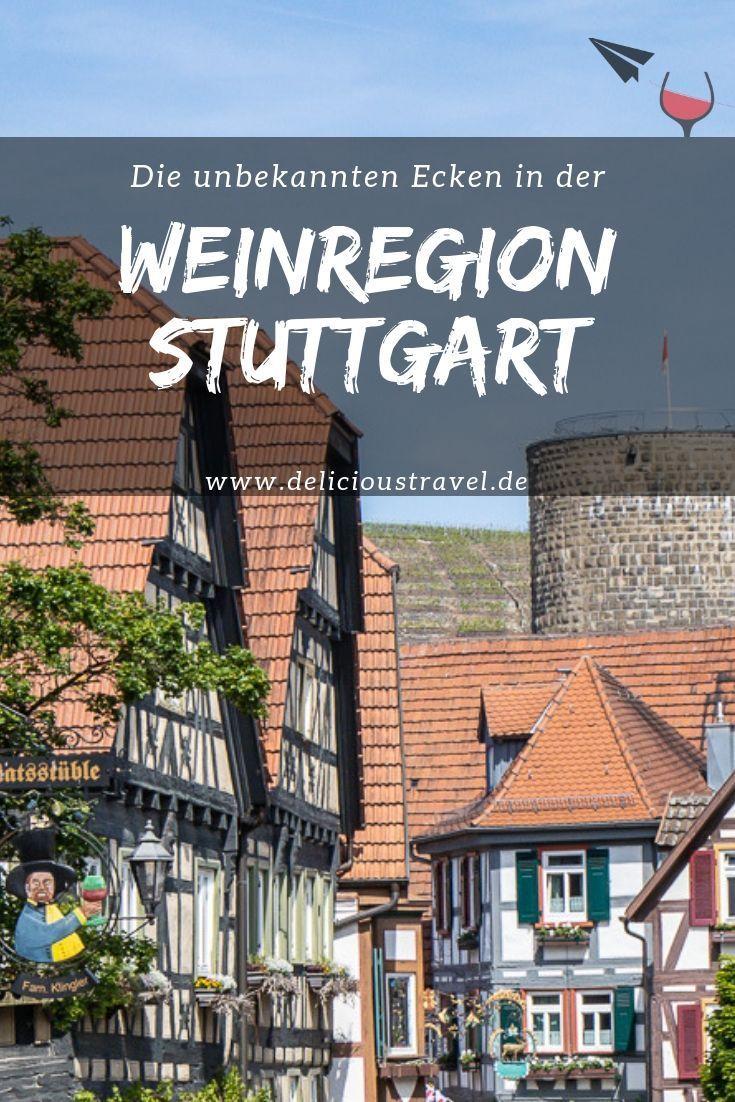 Schone Ausflugsziele Rund Um Stuttgart Besigheim Ein Tag Im Schonsten Weinort Deutschlands Besigheim Winzer Weinberg Reiseziele Reiseblog Sylt Urlaub