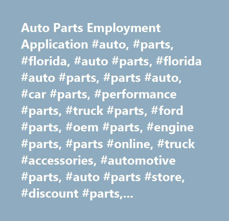 Auto Parts Employment Application #auto, #parts, #florida, #auto - employment application