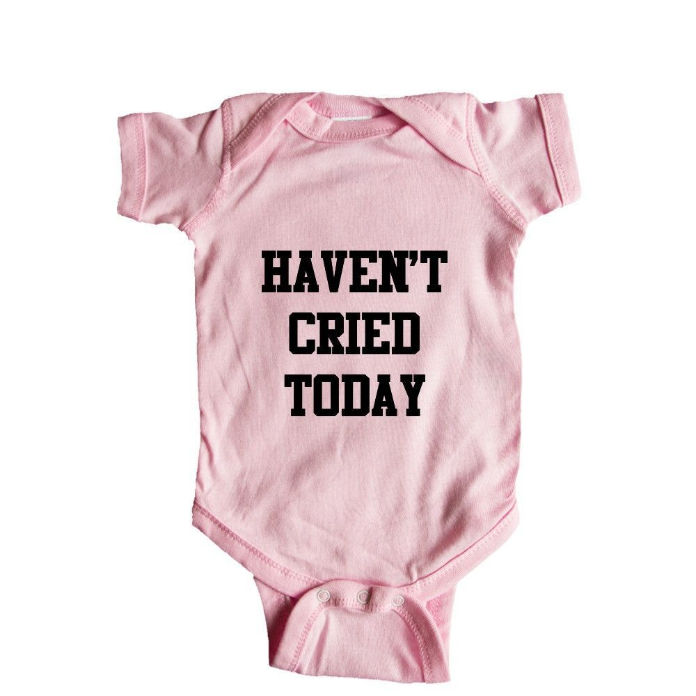 Haven't Cried Today Programmer Coding Internet Nerd Computers Nerds Online Connection Programmers Programming SGAL5 Baby Onesie / Tee