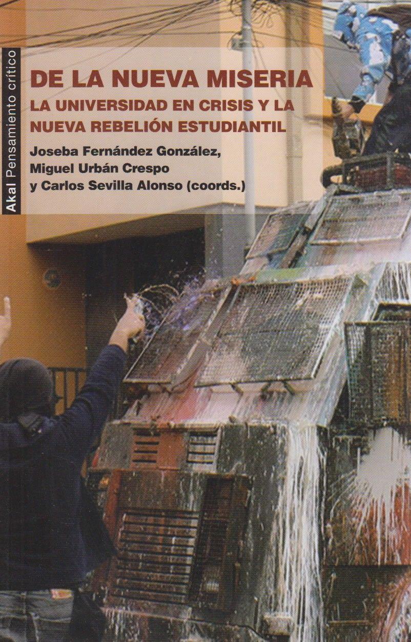 De La Nueva Miseria La Universidad En Crisis Y La Nueva Rebelión Estudiantil Joseba Fernández González Miguel Urbán Crespo Y Estudiantil Rebelion Universo