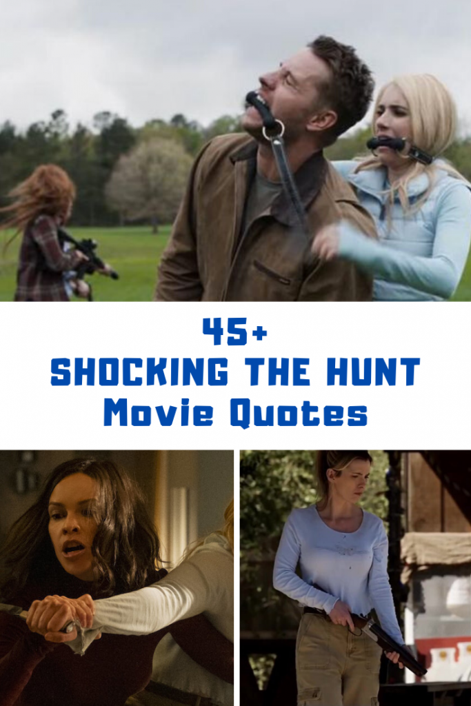 45 Shocking The Hunt Movie Quotes Guide 4 Moms In 2020 Movie Quotes Favorite Movie Quotes Movies