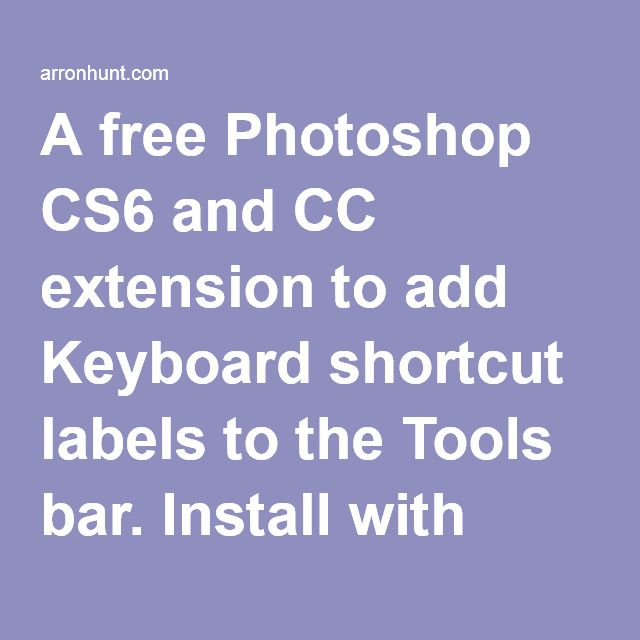 A free Photoshop CS6 and CC extension to add Keyboard shortcut labels to the Tools bar. Install with Adobe Extension Manager and open inside Photoshop by navigating to Window > Extensions > Keyboard Shortcuts