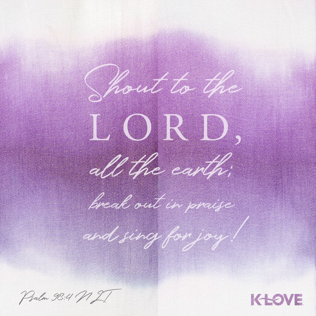 Encouraging Word: Shout to the Lord, all the earth