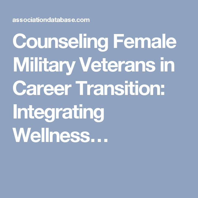 counseling female military veterans in career transition