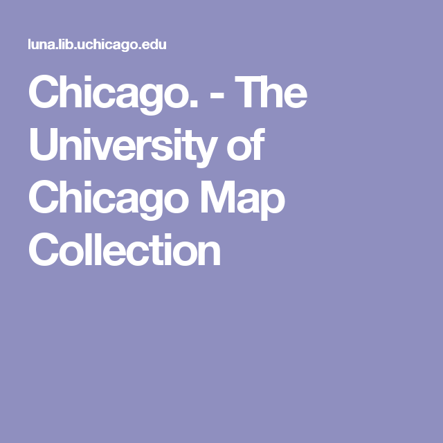 Chicago The University Of Chicago Map Collection Genealogy