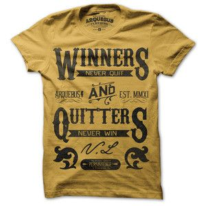 Winners Never Quit And Quitters Never Win Tee By Arquebus Cool T