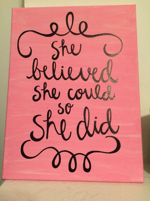 great for big little or graduation canvas quote she believed she
