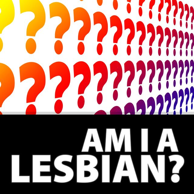 Am I A Lesbian Ultimately No One Else Can Tell You If You Are A