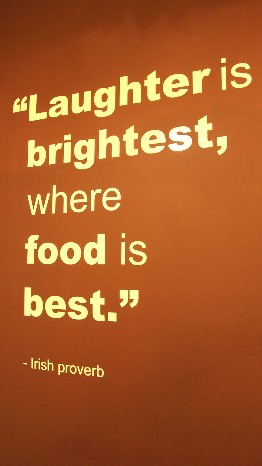 Laughter Is The Brightest Where Food Is Best  Is Your Home A