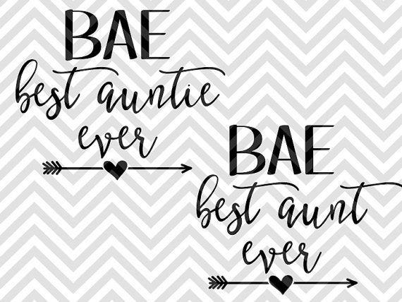 58a433a08 BAE Best Auntie Ever Best Aunt niece nephew family SVG file - Cut File -  Cricut projects - cricut ideas - cricut explore - silhouette cameo projects  ...