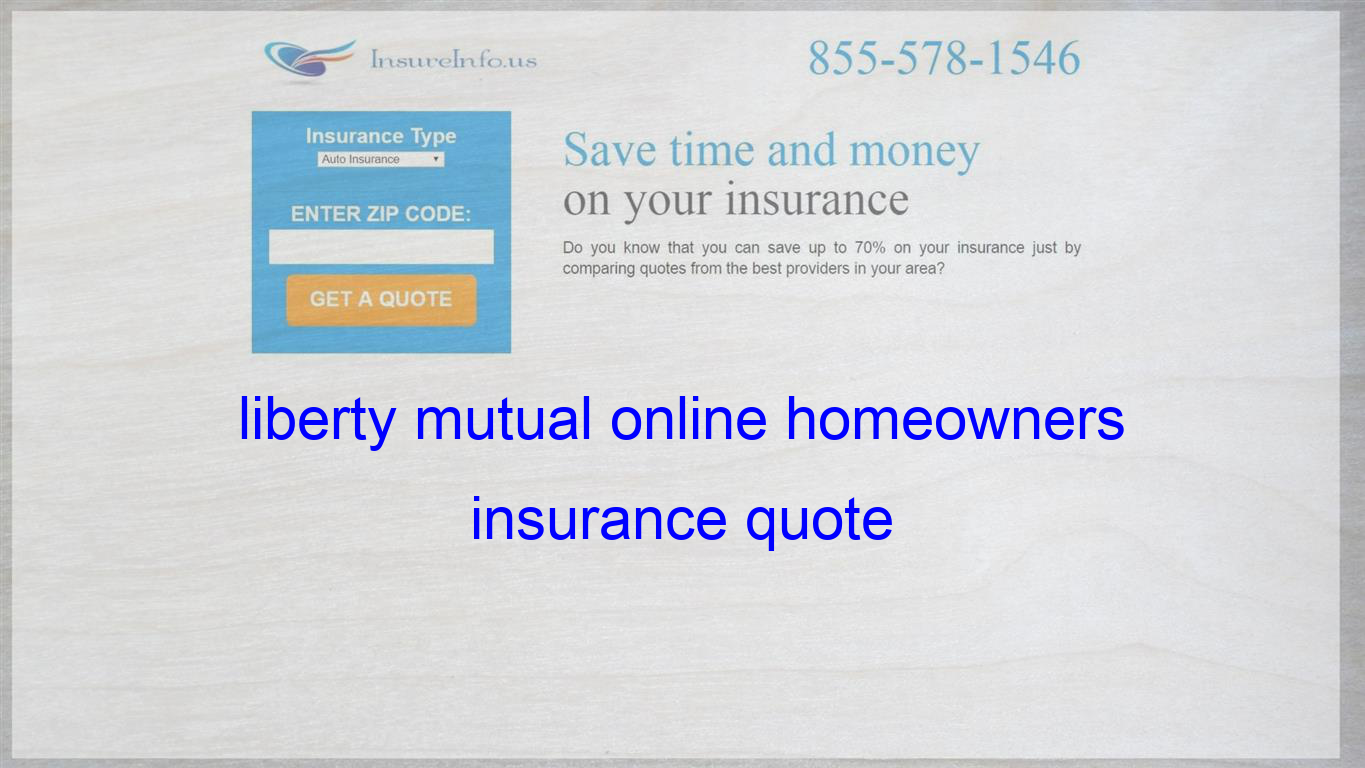 Liberty Mutual Online Homeowners Insurance Quote Homeowners